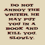 Do not annoy