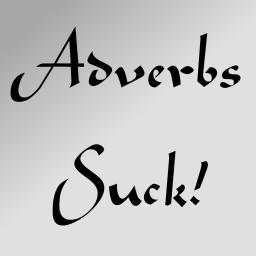 Adverbs suck